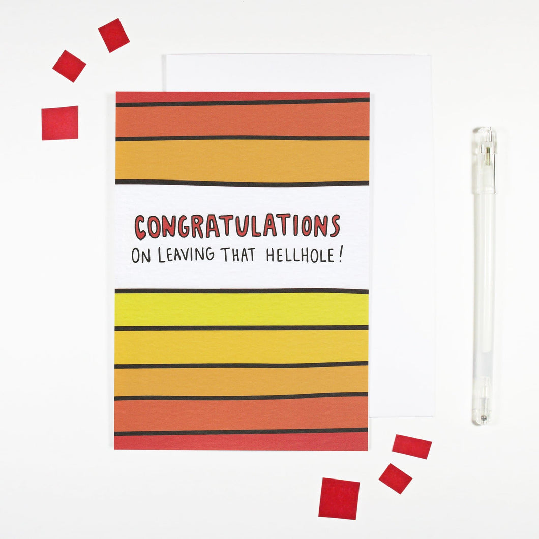'Congratulations on Leaving that Hellhole' New Job Card by Angela Chick - Cards - New Job and Retirement - Spiffy