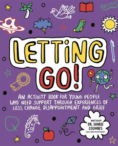 Letting Go! Mindful Kids - An activity book for children who need support through experiences of loss, change, disappointment and grief (Book by Dr. Sharie Coombes)) - Books for Children age 7-11 - Spiffy