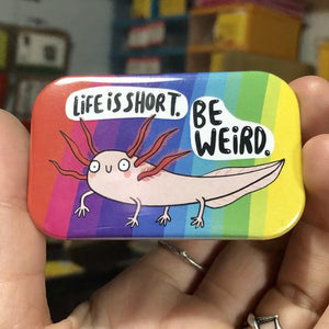 Life Is Short Be Weird - Magnet by Katie Abey