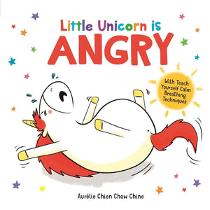 Little Unicorn is Angry (Book by Aurélie Chien Chow Chine) - Books for Children age 3-6 - Spiffy