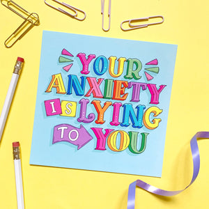 Your Anxiety Is Lying To You Postcard Print - Postcard Prints - Spiffy