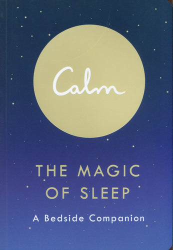 Calm: The Magic of Sleep - A Bedside Companion (Book by Michael Acton Smith) - Books - Spiffy
