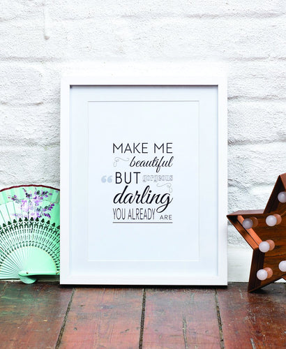 Make Me Beautiful Print