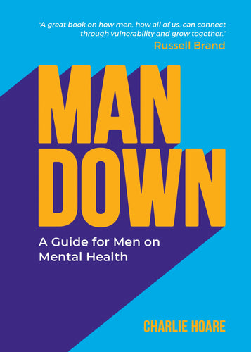 Man Down: A Guide for Men on Mental Health (Book by Charlie Hoare) - Books - Spiffy