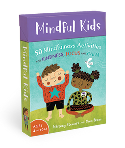 Mindful Kids: 50 Mindfulness Activities (By Whitney Stewart)