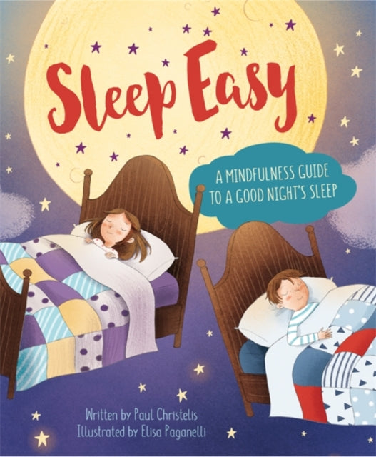 Sleep Easy - A Mindfulness Guide to Getting a Good Night's Sleep (Book by Paul Christelis) - Books for Children age 3-6 - Spiffy