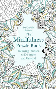 The Mindfulness Puzzle Book (by Dr. Gareth Moore)