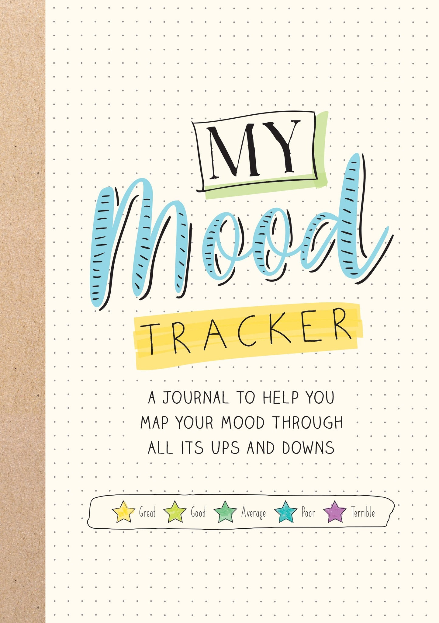 My Mood Tracker: A Journal to Help You Map Your Mood Through All Its Ups and Downs