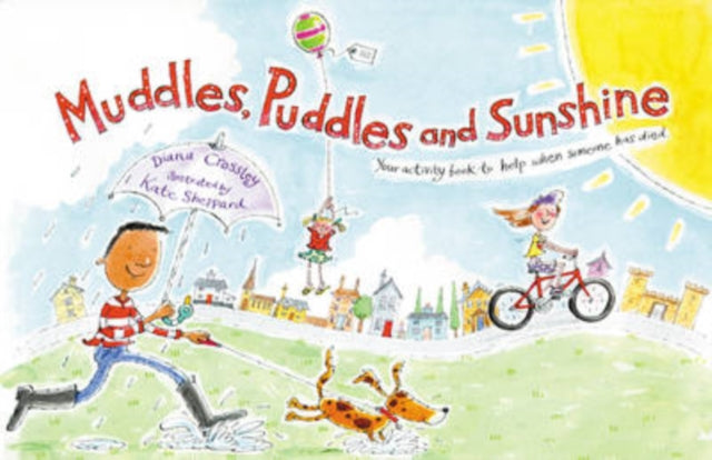 Muddles, Puddles and Sunshine: Your Activity Book to Help When Someone Has Died - Spiffy