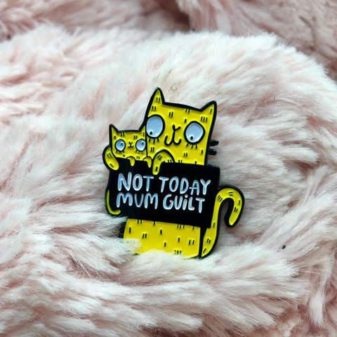 Not Today Mum Guilt Enamel Pin by Katie Abey