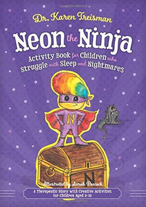 Neon the Ninja Activity Book for Children who Struggle with Sleep and Nightmares by Dr. Karen Treisman - Books for Children age 7-11 - Spiffy