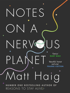 Notes on a Nervous Planet (Book by Matt Haig) - Books - Spiffy