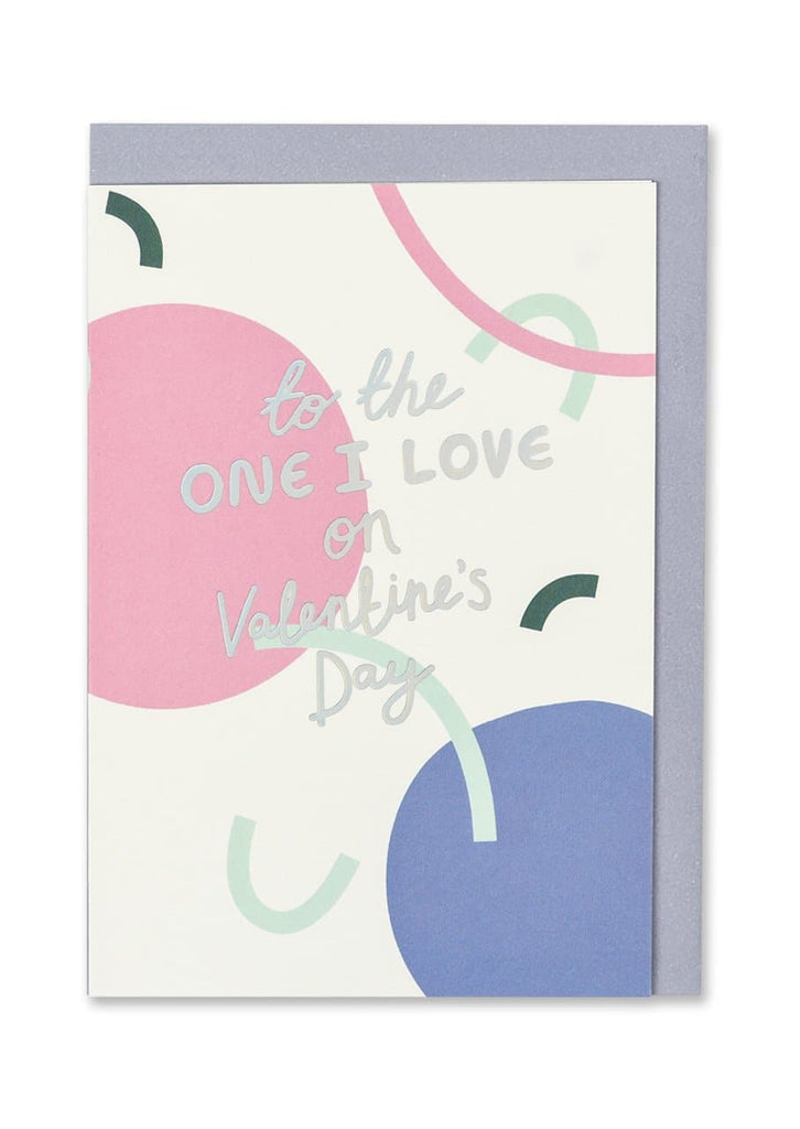 """To The One I Love On Valentines Day"" Greetings Card - Spiffy"