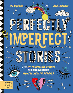 Perfectly Imperfect Stories: Meet 29 inspiring people and discover their mental health stories - Books for Children age 7-11 - Spiffy