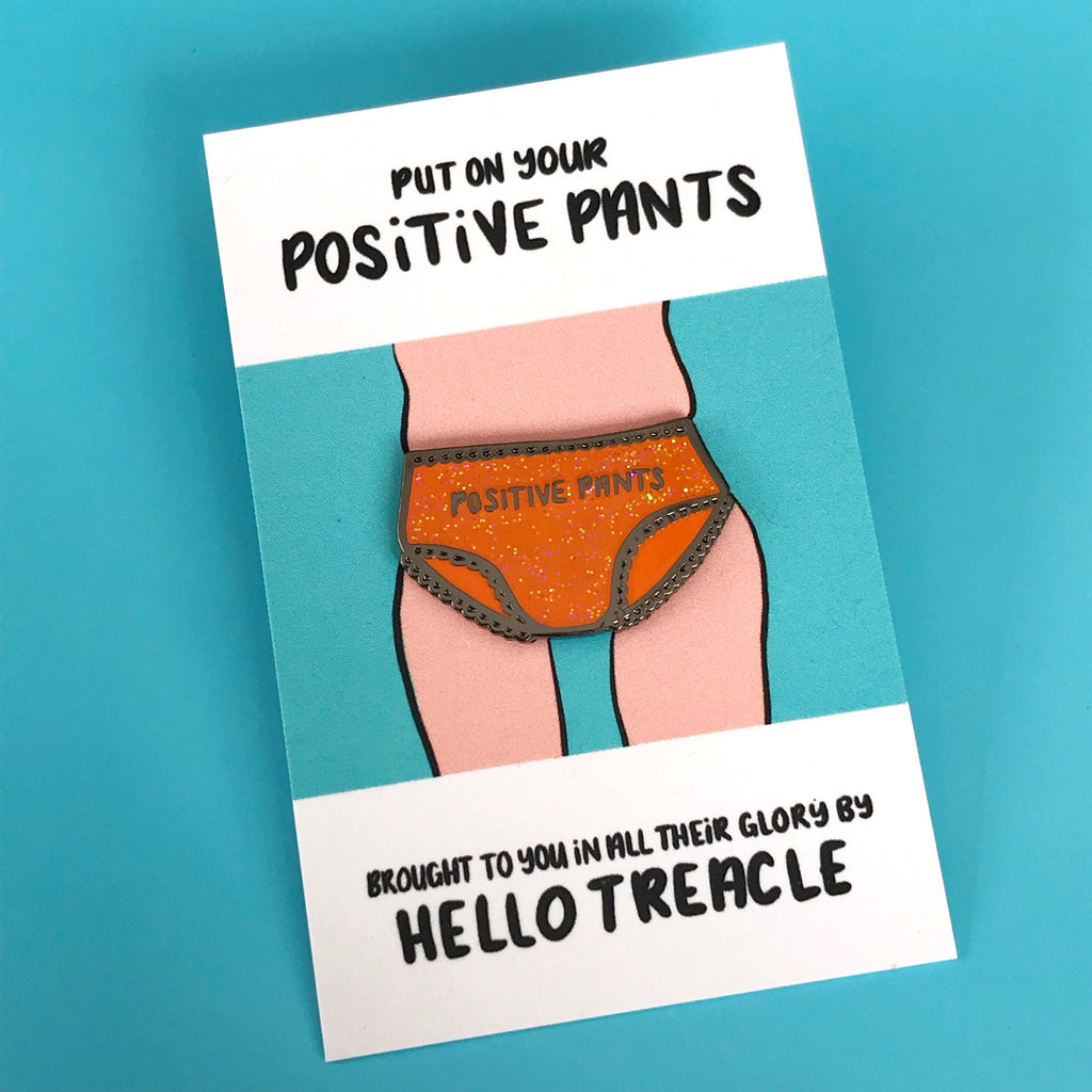 Put On Your Positive Pants Enamel Pin - Spiffy