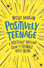 Positively Teenage: A Positively Brilliant Guide to Teenage Well-being (Book by Nicola Morgan) - Books for Teenagers - Spiffy
