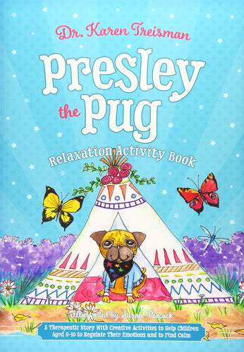 Presley the Pug Relaxation Activity Book by Dr. Karen Treisman - Books for Children age 7-11 - Spiffy