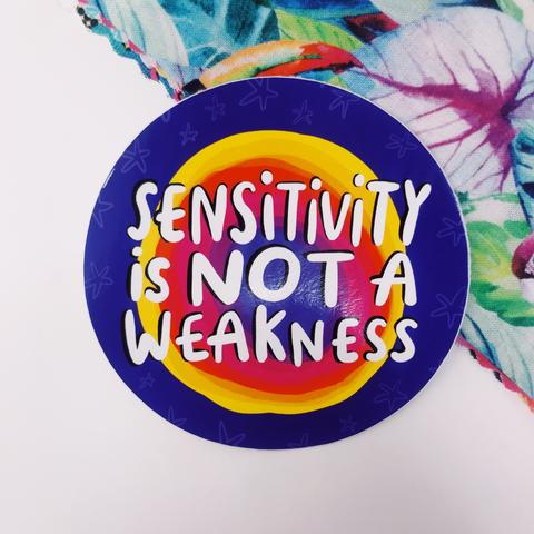 Sensitivity Is Not A Weakness Vinyl Sticker by Katie Abey - Spiffy