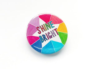 Shine Bright Pin Badge - Pin Badges - Spiffy