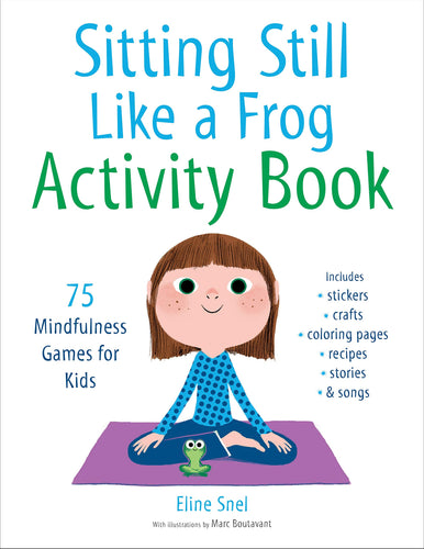 Sitting Still Like a Frog Activity Book: 75 Mindfulness Games for Kids (Book by Eline Snel) - Books for Children age 3-6 - Spiffy