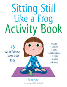 Sitting Still Like a Frog Activity Book: 75 Mindfulness Games for Kids (Book by Eline Snel) - Spiffy
