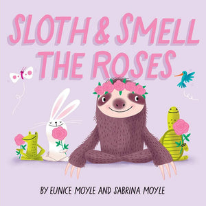 Sloth & Smell the Roses