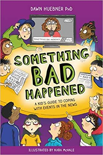 Something Bad Happened: A Kid's Guide to Coping with Events in the News - Books for Children age 7-11 - Spiffy