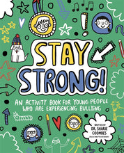 Stay Strong! An Activity Book for Young People Who Are Experiencing Bullying (Book by Dr. Sharie Coombes) - Books for Children age 7-11 - Spiffy