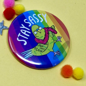Stay Sassy Pin Badge by Katie Abey - Spiffy