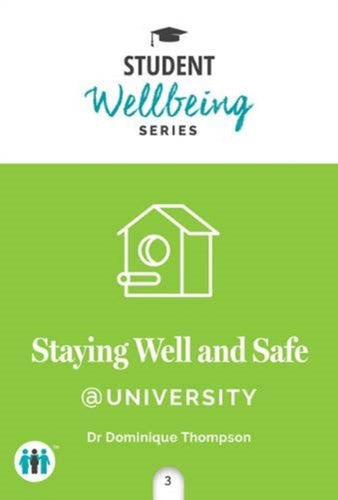 Staying Well and Safe at University (Pocket Guide by Dr. Dominique Thompson) - Books for Teenagers - Spiffy