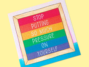 Stop Putting So Much Pressure On Yourself Postcard Print