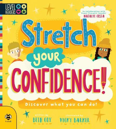 Stretch Your Confidence! - Discover What You Can Do! (Book by Beth Cox and Vicky Barker) - Spiffy
