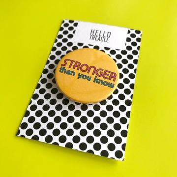 Stronger Than You Know Pin Badge - Pin Badges - Spiffy