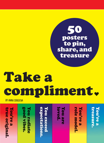 Take A Compliment - 50 Posters to Pin, Share and Treasure - Spiffy