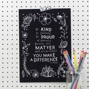 You Make A Difference A4 Print - Spiffy