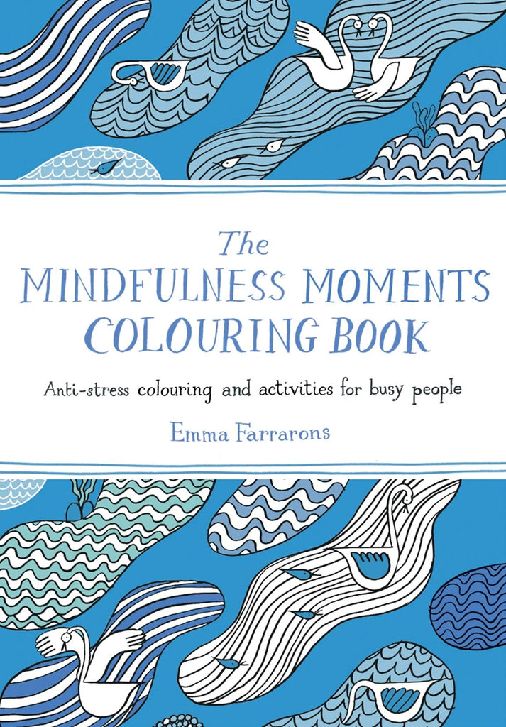 The Mindfulness Moments Colouring Book - Anti-stress Colouring and Activities for Busy People - Spiffy