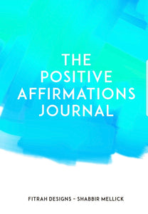 The Positive Affirmations Journal (Book By Shabbir Mellick) - Spiffy