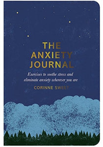 The Anxiety Journal: Exercises to Soothe Stress and Eliminate Anxiety Wherever You Are (By Corinne Sweet) - Journals - Spiffy
