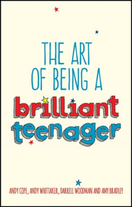 The Art of Being a Brilliant Teenager (Book by Andy Cope) - Books for Teenagers - Spiffy