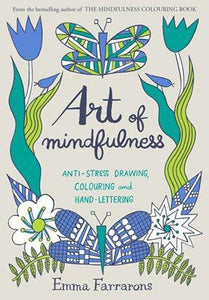 Art of Mindfulness: Anti-stress drawing, colouring and hand lettering - Colouring Books - Spiffy