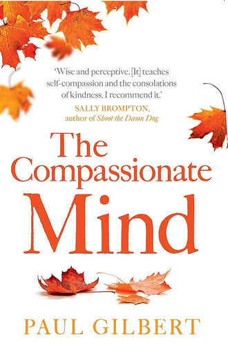 The Compassionate Mind (Book by Paul Gilbert) - Books - Spiffy