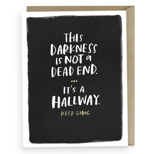 """The Darkness Is Not A Dead End"" Empathy Card - Cards - Empathy - Spiffy"