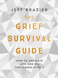 The Grief Survival Guide (Book by Jeff Brazier) - Books - Spiffy