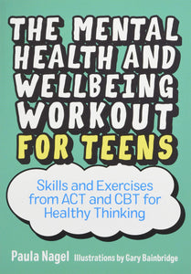 The Mental Health and Wellbeing Workout for Teens - Books for Teenagers - Spiffy