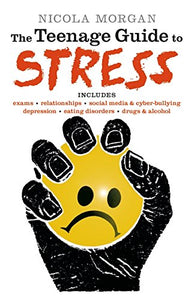 The Teenage Guide to Stress (Book by Nicola Morgan) - Books for Teenagers - Spiffy