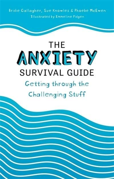 The Anxiety Survival Guide: Getting through the Challenging Stuff - Books - Spiffy