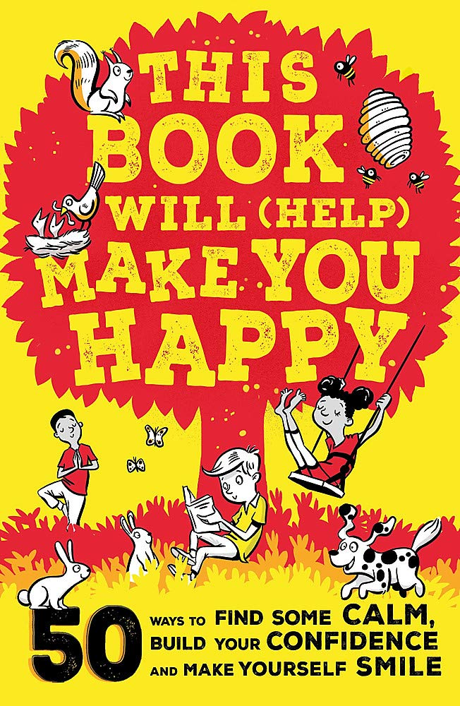 This Book Will (Help) Make You Happy - 50 Ways to Find Some Calm, Build Your Confidence and Make Yourself Smile (Book by Suzy Reading) - Spiffy