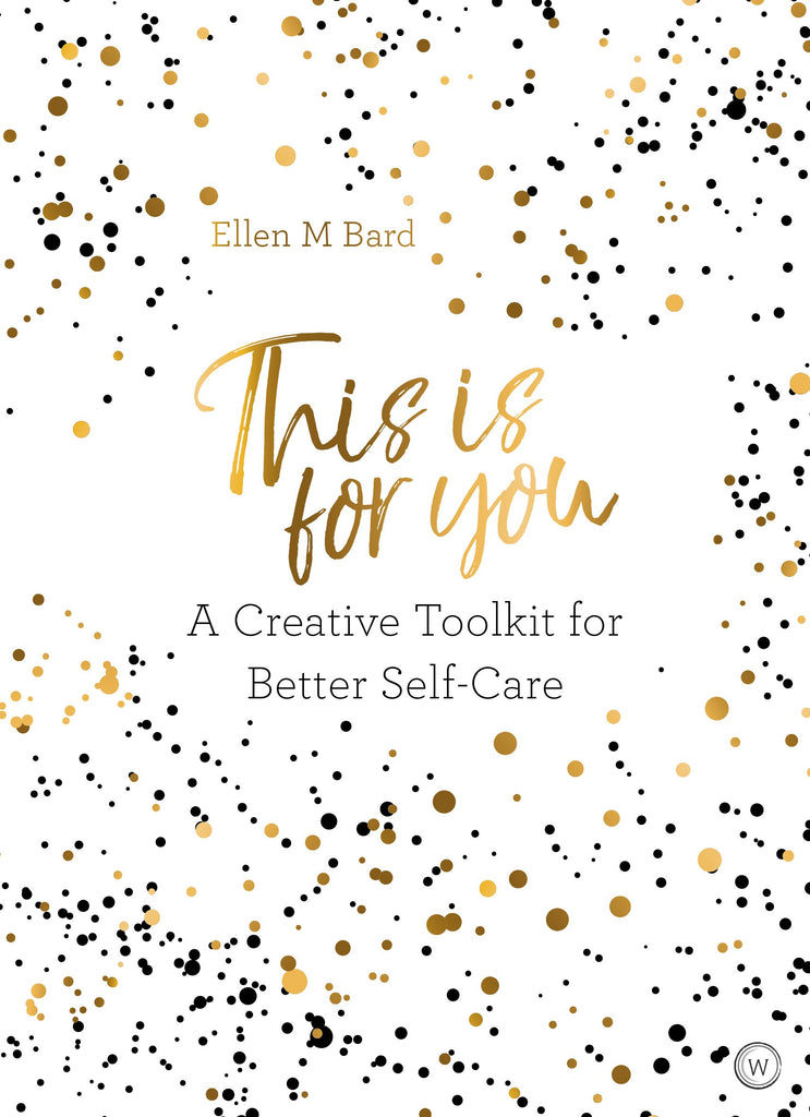 This is for You: A Creative Toolkit for Better Self-Care (Book by Elle M. Bard) - Spiffy