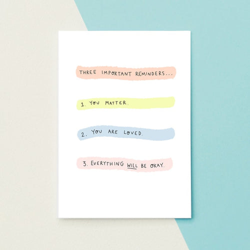 Three Important Reminders Greetings Card by Jess Rachel Sharp - Cards - Empathy - Spiffy