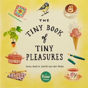 The Tiny Book of Tiny Pleasures (Book by Irene Smit) - Spiffy